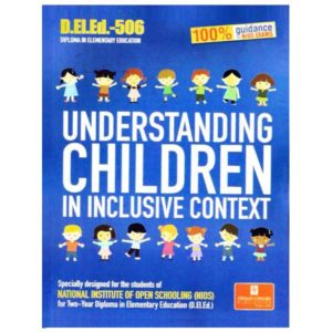 NIOS D.EL.ED.-506 Understanding Children in Inclusive Context (Help Book) in English Medium