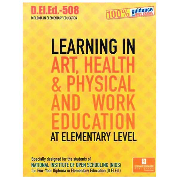 NIOS D.EL.ED.-508 Learning in Art, Health & Work Education (Help Book) in English Medium