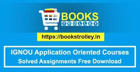 IGNOU BDP Solved Assignments of Application Oriented Courses