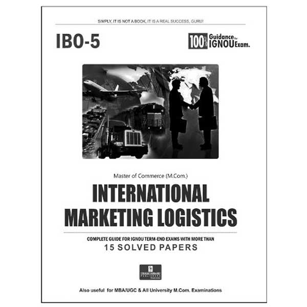 IGNOU IBO 5 Book (International Marketing Logistics)