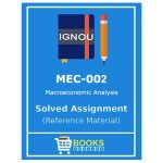 IGNOU MEC 2 Solved Assignment (Macro Economic Analysis)