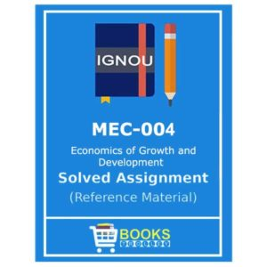 IGNOU MEC 4 Solved Assignment (Economics of Growth and Development)