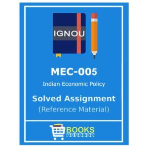 IGNOU MEC 5 Solved Assignment (Indian Economic Policy)