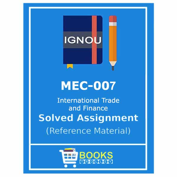 IGNOU MEC 7 Solved Assignment (International Trade and Finance)
