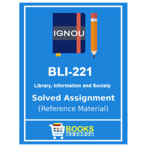 IGNOU BLIS 221 Solved Assignment (BLIS)