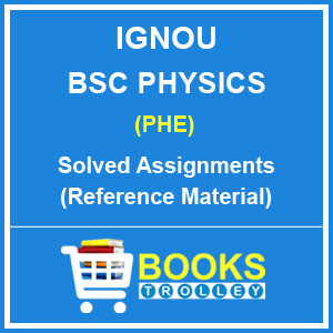 IGNOU BSC Physics Solved Assignments (PHE)